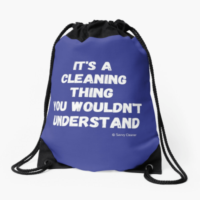 It's a Cleaning Thing, Savvy Cleaner, Funny Cleaning Gifts, Cleaning Drawstring Bag