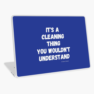 It's a Cleaning Thing, Savvy Cleaner, Funny Cleaning Gifts, Cleaning Laptop skin