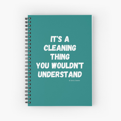 It's a Cleaning Thing, Savvy Cleaner, Funny Cleaning Gifts, Cleaning Spiral Notebook