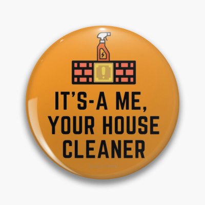 It's a me, Your House Cleaner, Savvy Cleaner Funny Cleaning Gifts, Cleaning Button