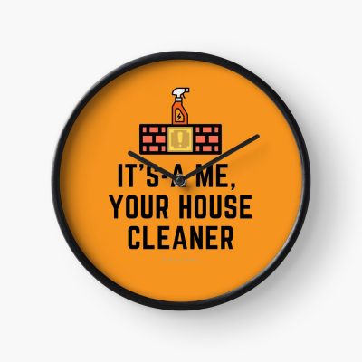 It's a me, Your House Cleaner, Savvy Cleaner Funny Cleaning Gifts, Cleaning Clock