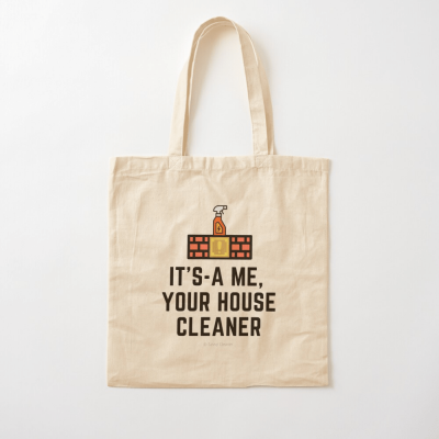 It's a me, Your House Cleaner, Savvy Cleaner Funny Cleaning Gifts, Cleaning Cotton Tote Bag