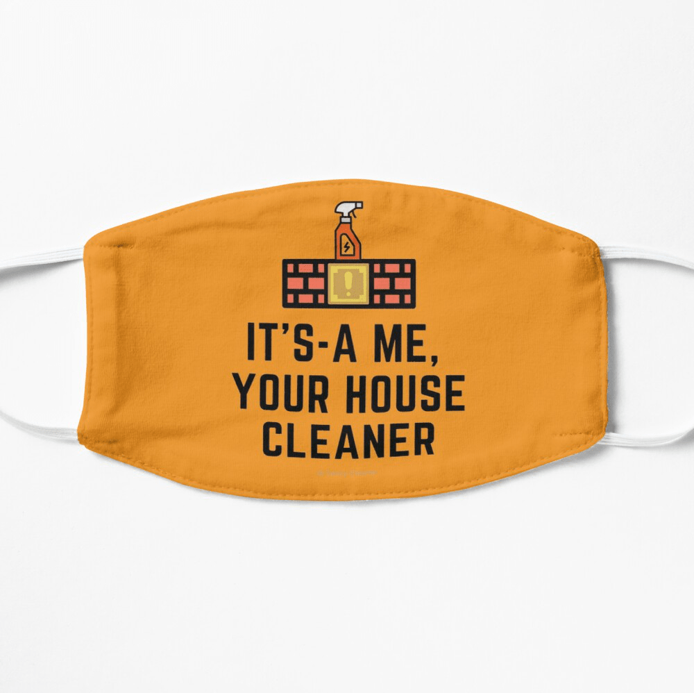 It's a me, Your House Cleaner, Savvy Cleaner Funny Cleaning Gifts, Cleaning Facemask