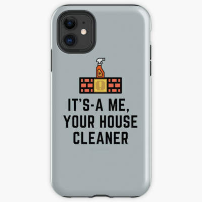 It's a me, Your House Cleaner, Savvy Cleaner Funny Cleaning Gifts, Cleaning Iphone case