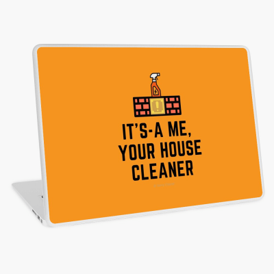 It's a me, Your House Cleaner, Savvy Cleaner Funny Cleaning Gifts, Cleaning Laptop skin