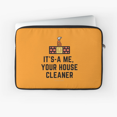 It's a me, Your House Cleaner, Savvy Cleaner Funny Cleaning Gifts, Cleaning Laptop sleeve