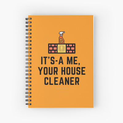 It's a me, Your House Cleaner, Savvy Cleaner Funny Cleaning Gifts, Cleaning Spiral notebook