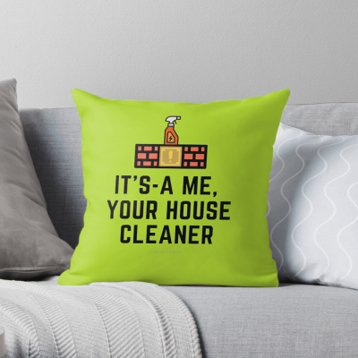 It's a me, Your House Cleaner, Savvy Cleaner Funny Cleaning Gifts, Cleaning Throw Pillow