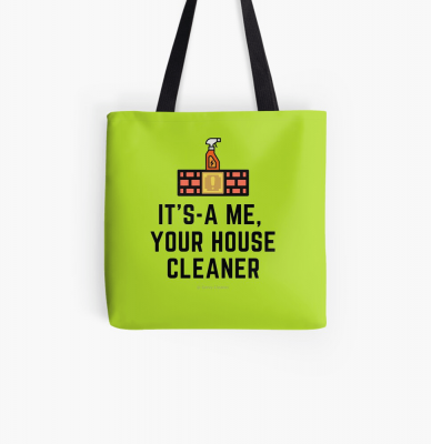 It's a me, Your House Cleaner, Savvy Cleaner Funny Cleaning Gifts, Cleaning Tote Bag