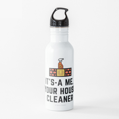 It's a me, Your House Cleaner, Savvy Cleaner Funny Cleaning Gifts, Cleaning Water bottle