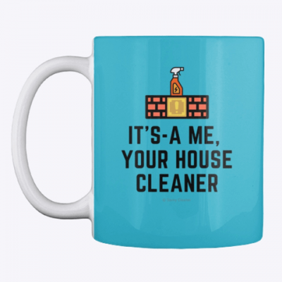 It's a me, Your House Cleaner, Savvy Cleaner Funny Cleaning Gifts, Cleaning mug