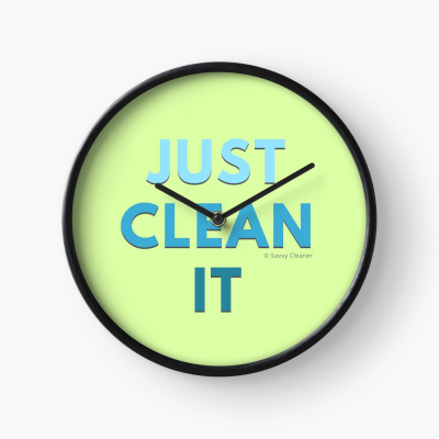 Just Clean it, Savvy Cleaner Funny cleaning Gifts, Cleaning Clock