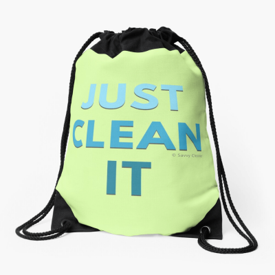 Just Clean it, Savvy Cleaner Funny cleaning Gifts, Cleaning Drawstring bag