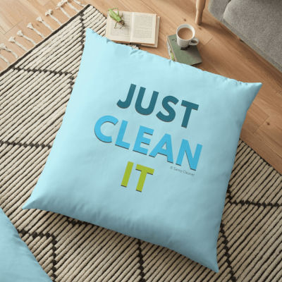 Just Clean it, Savvy Cleaner Funny cleaning Gifts, Cleaning Floor pillow