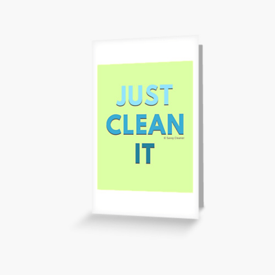 Just Clean it, Savvy Cleaner Funny cleaning Gifts, Cleaning Greeting card