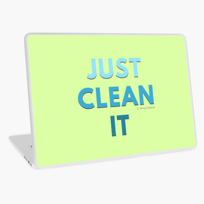 Just Clean it, Savvy Cleaner Funny cleaning Gifts, Cleaning Laptop skin