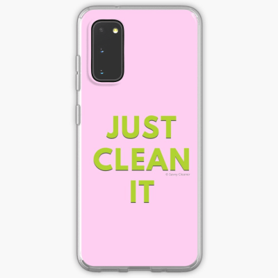 Just Clean it, Savvy Cleaner Funny cleaning Gifts, Cleaning Samsung Galaxy phone case