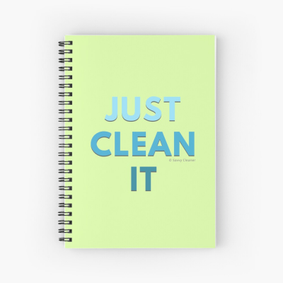 Just Clean it, Savvy Cleaner Funny cleaning Gifts, Cleaning Spiral notebook