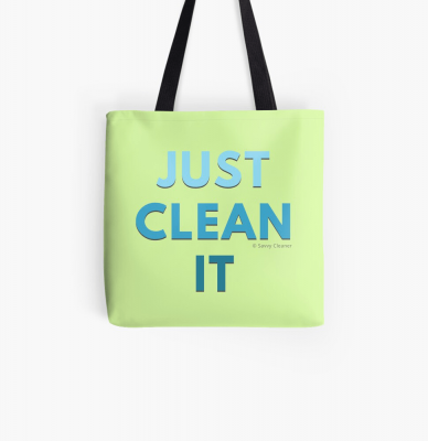 Just Clean it, Savvy Cleaner Funny cleaning Gifts, Cleaning Tote bag