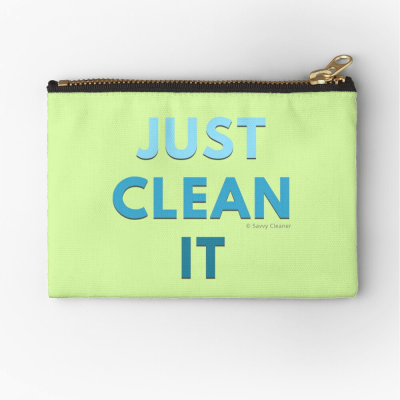 Just Clean it, Savvy Cleaner Funny cleaning Gifts, Cleaning Zipper bag
