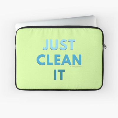 Just Clean it, Savvy Cleaner Funny cleaning Gifts, Cleaning laptop sleeve
