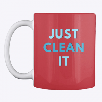 Just Clean it, Savvy Cleaner Funny cleaning Gifts, Cleaning mug