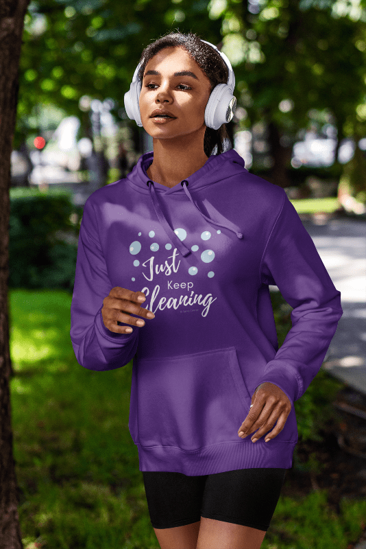 Just Keep Cleaning, Savvy Cleaner Funnny Cleaning Shirts, Classic Pullover Hoodie