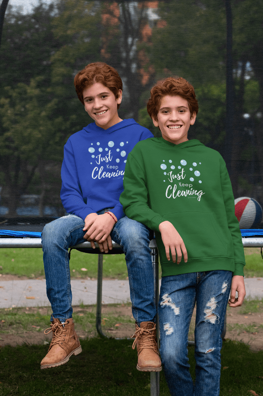 Just Keep Cleaning, Savvy Cleaner Funnny Cleaning Shirts, Kids Classic Pullover Hoodie