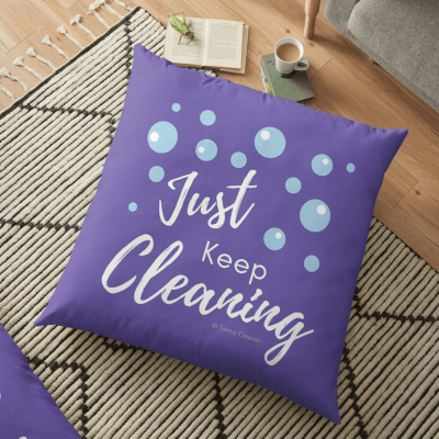Just Keep Cleaning, Savvy Cleaner, Funny Cleaning Gifts, Cleaning pillow