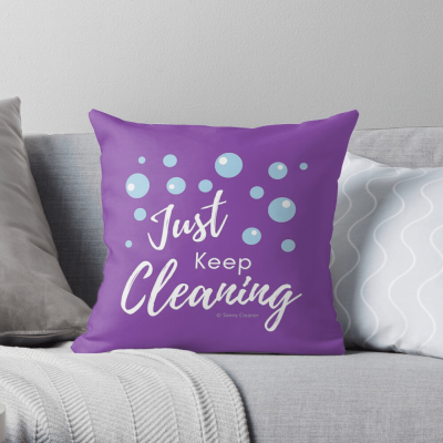 Just keep Cleaning, Savvy cleaner Funny Cleaning Gifts, Cleaning Pillow