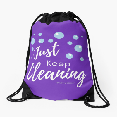 Just keep Cleaning, Savvy Cleaner Funny Cleaning Gifts, Cleaning Drawstring Bag