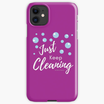Just keep Cleaning, Savvy Cleaner Funny Cleaning Gifts, Cleaning Iphone Case