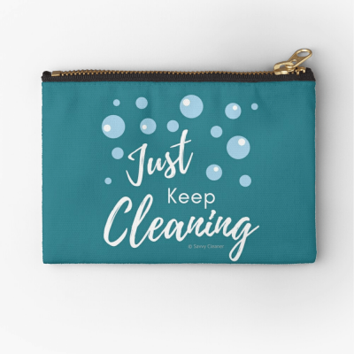 Just keep Cleaning, Savvy Cleaner Funny Cleaning Gifts, Cleaning Zipper Bag