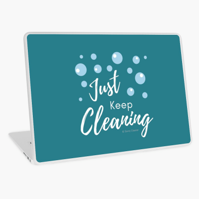 Just keep Cleaning, Savvy Cleaner Funny Cleaning Gifts, Cleaning laptop Skin