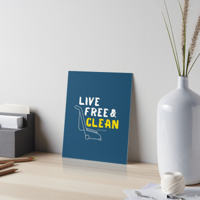 Live Free and Clean, Savvy Cleaner Funny Cleaning Gifts, Board Print