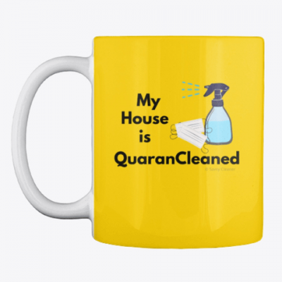 My House is QuaranCleaned, Savvy Cleaner, Funny Cleaning Gifts, Cleaning Mugs