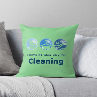 No idea why I'm cleaning, Savvy Cleaner Funny cleaning gifts, Cleaning pillow