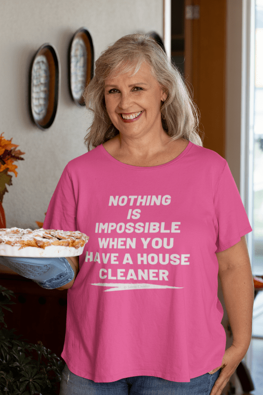 Nothing is Impossible, Savvy Cleaner Funny Cleaning Shirts, Womans Slouchy T-Shirt