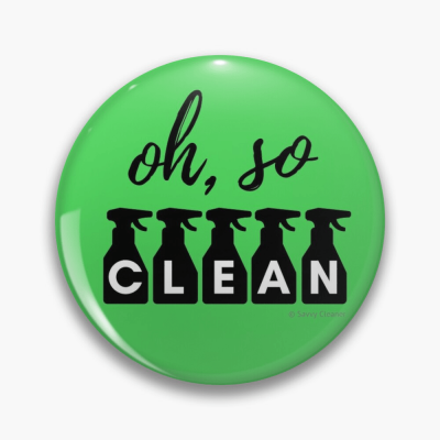 Oh So Clean, Savvy Cleaner Funny Cleaning Gifts, Cleaning Button