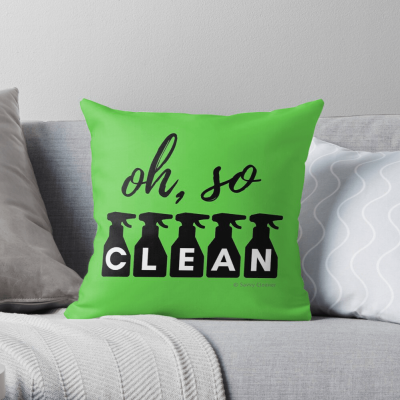 Oh So Clean, Savvy Cleaner Funny Cleaning Gifts, Cleaning Pillow
