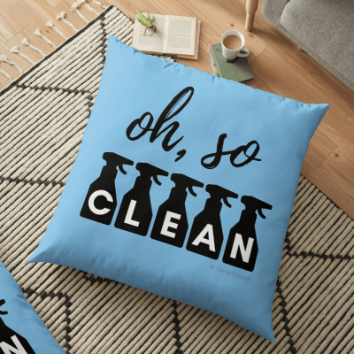 Oh so clean, Savvy Cleaner, Funny Cleaning gifts, Cleaning Floor pillow