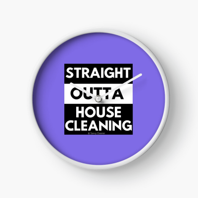 Straight Outta House Cleaning, Savvy Cleaner Funny Cleaning Gifts, Cleaning Clock