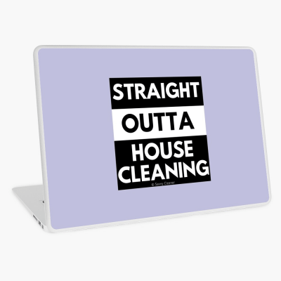 Straight Outta House Cleaning, Savvy Cleaner Funny Cleaning Gifts, Cleaning Laptop Skin