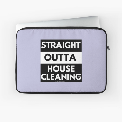 Straight Outta House Cleaning, Savvy Cleaner Funny Cleaning Gifts, Cleaning Laptop Sleeve