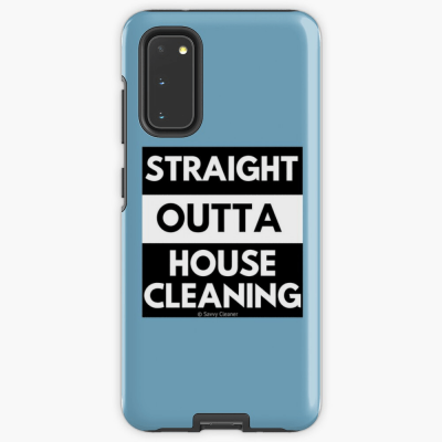 Straight Outta House Cleaning, Savvy Cleaner Funny Cleaning Gifts, Cleaning Samsung Galaxy Phone Case