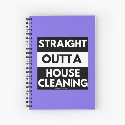 Straight Outta House Cleaning, Savvy Cleaner Funny Cleaning Gifts, Cleaning Spiral Notebook