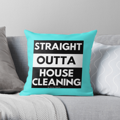 Straight outta cleaning, Savvy Cleaner, Funny Cleaning Gifts, Cleaning throw pillow