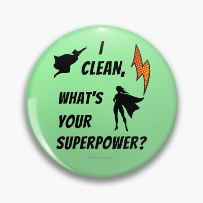 What's Your Super Power, Savvy Cleaner Funny Cleaning Gifts, Buttons