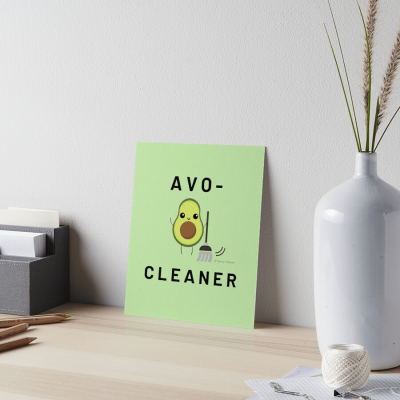 Avo-Cleaner, Savvy Cleaner Funny Cleaning Gifts, Cleaning Art Board Print