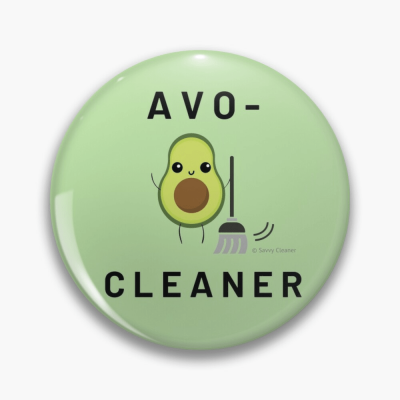 Avo-Cleaner, Savvy Cleaner Funny Cleaning Gifts, Cleaning Button